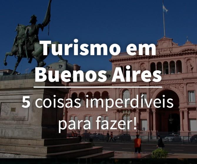 Top 5 Atrações Turísticas em Buenos Aires