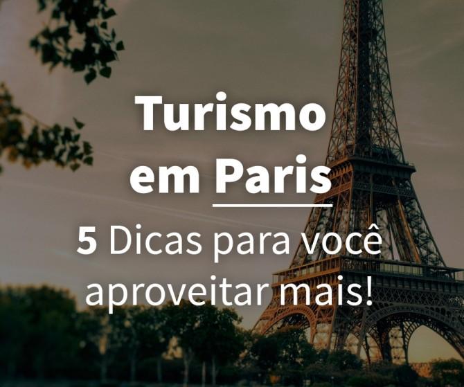 Turismo em Paris – Dicas e Atrações