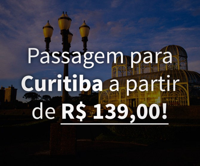 Passagem para Curitiba por de R$ 139 ida e volta!