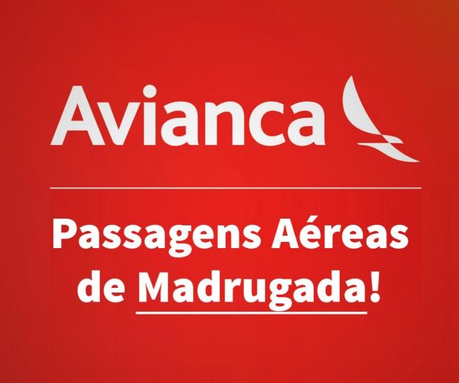 Passagens Aéreas Avianca Madrugada!