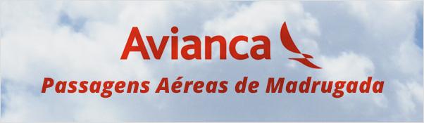 Passagens Aéreas Avianca Madrugada