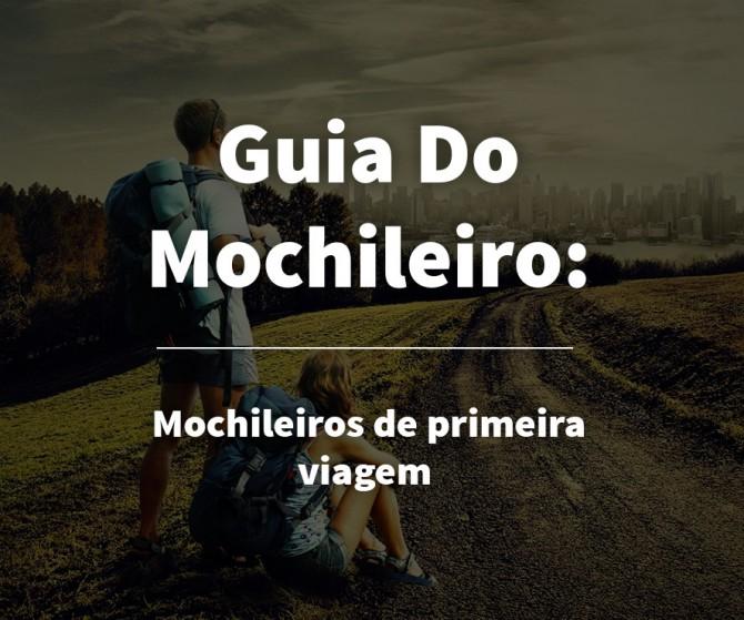 GUIA DO MOCHILEIRO: Mochileiros de Primeira Viagem