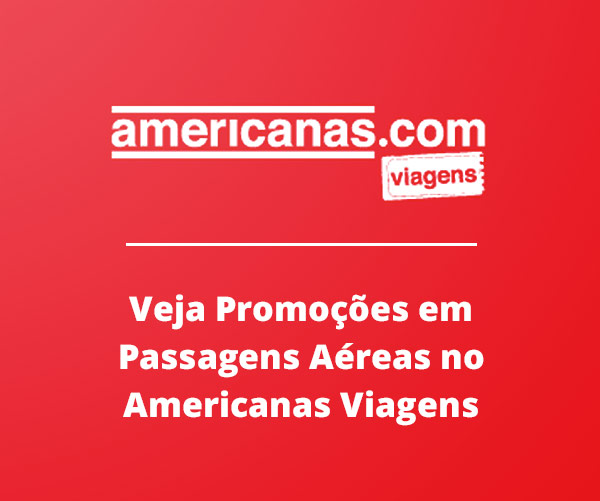 Americanas Viagens: Promoções em Passagens Aéreas no site Americanas.com