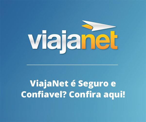 Site ViajaNet: É Seguro e Confiável? Saiba tudo sobre a ViajaNet.com.br